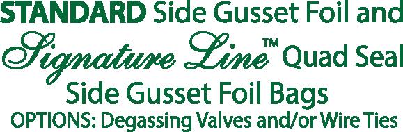 Side Gusset foil bags